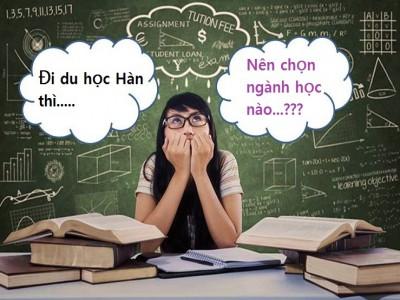 Chọn ngành học khi đi du học Hàn Quốc